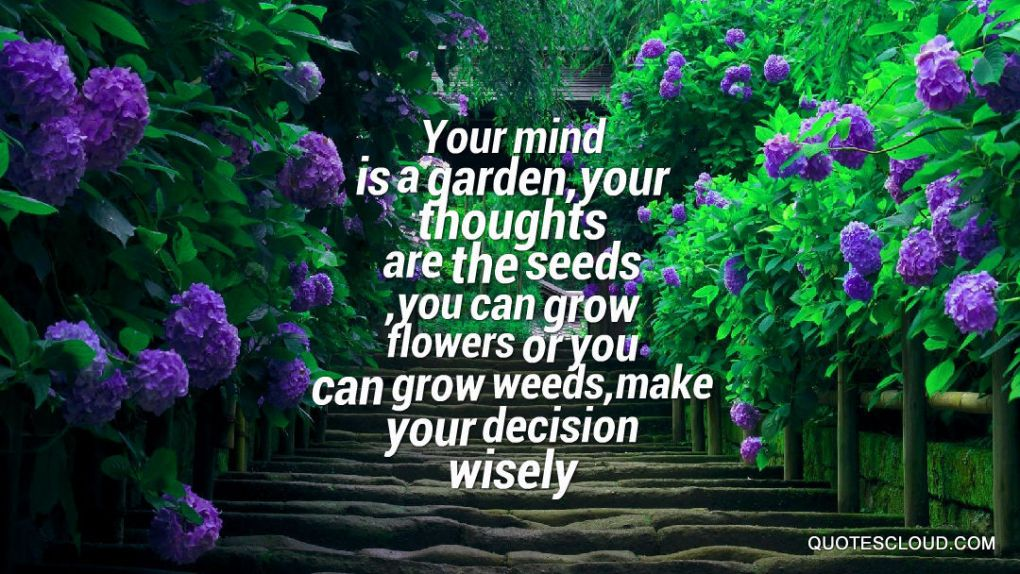 Your-mind-is-a-gardenyour-thoughts